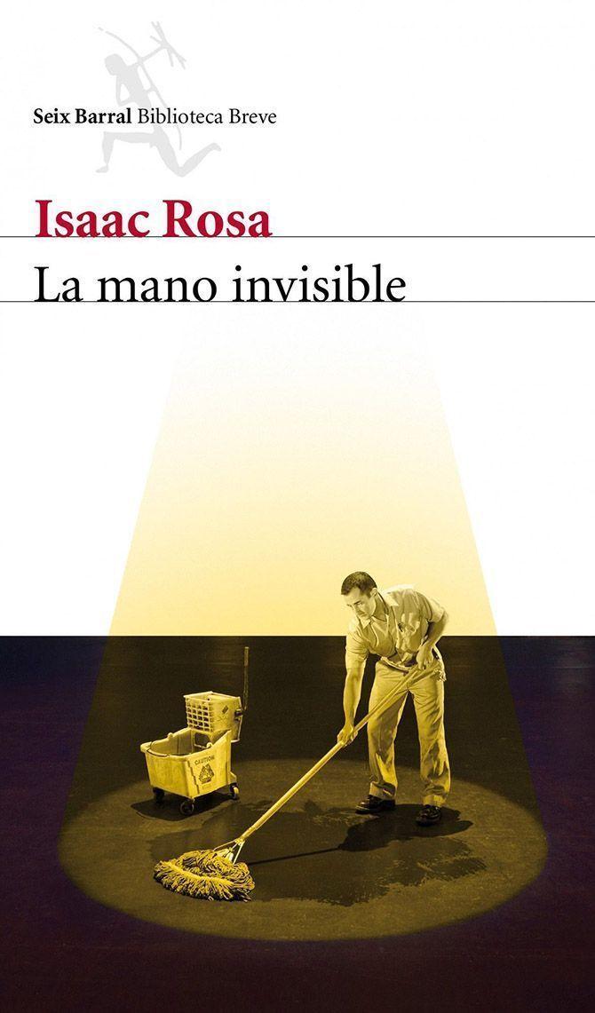 La mano invisible, de Isaac Rosa en Seix Barral, tiene versión cinematográfica.