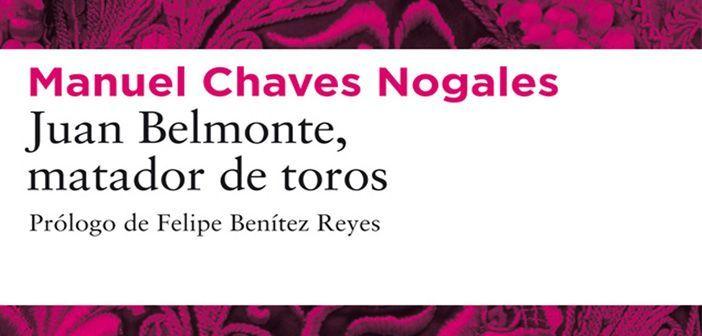 Juan Belmonte, matador de toros, mano a mano con Manuel Chaves Nogales