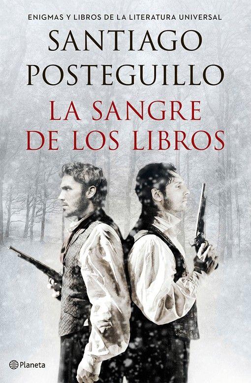 La sangre de los libros de Santiago Posteguillo es un resumen de curiosidades de algunos títulos y autores clásicos de la Literatura universal