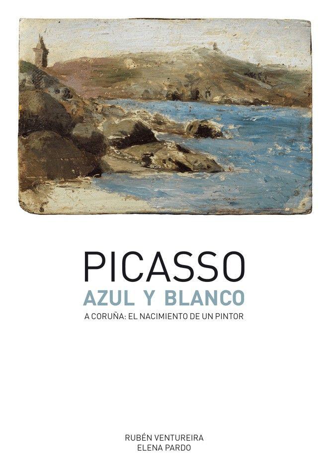 Picasso azul y blanco es un libro fundamental para entender el periodo coruñés de Pablo Picasso