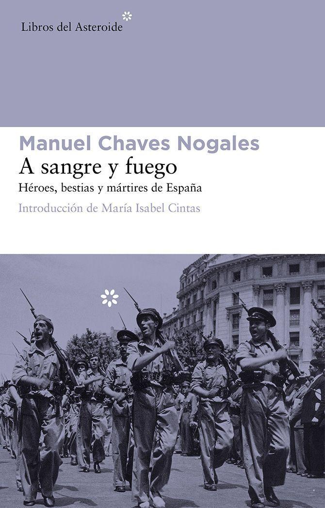 Portada del libro A sangre y fuego,de Manuel Chaves Nogales y Libros del Asteroide
