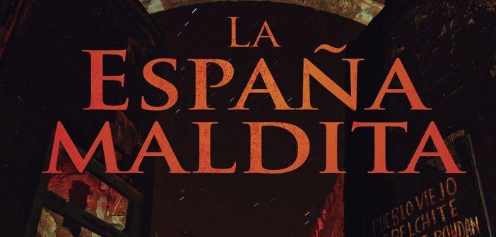 Detalle de la portada del libro La España Maldita, de Lorenzo Fernández Bueno y Ediciones Luciérnaga