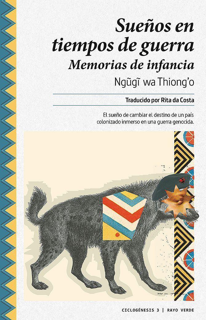 Rayo Verde edita en España Sueños en tiempos de guerra es la primera entrega de la trilogía de memorias del escritos keniata Ngũgĩ wa Thiong'o