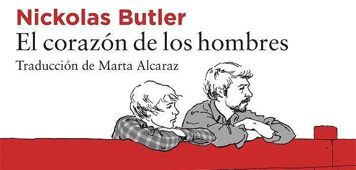 El corazón de los hombres, de Nickolas Butler