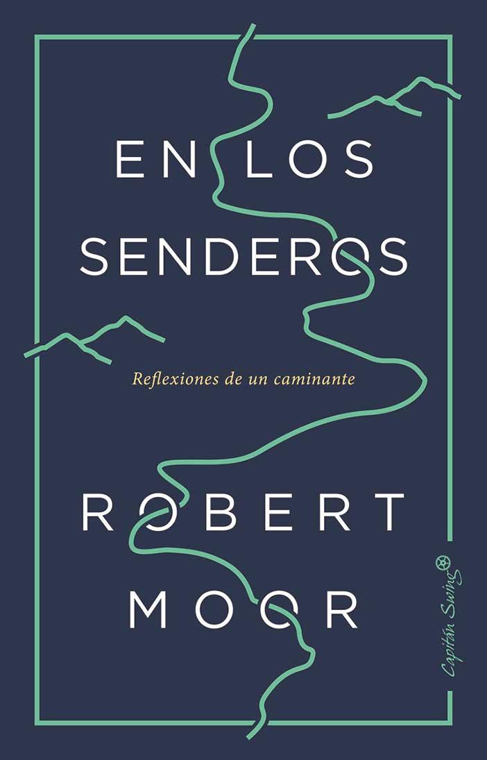 En los senderos de Robert Moore es uno de los mejores libros de Capitán Swing